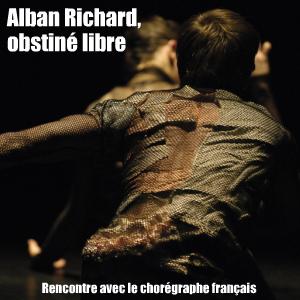 Danse : rencontre avec le chorégraphe français Alban Richard.