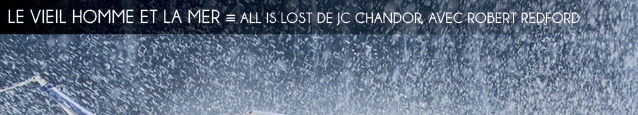 Deauville 2013 : All Is Lost de JC Chandor, avec Robert Redford