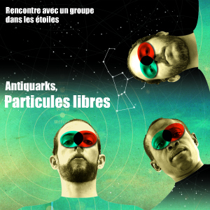 Rencontre avec le groupe de `pop interterrestre` Antiquarks, à l`occasion de leur tournée en France.