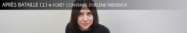 Après Bataille : Foret contraire d`Hélène Frédérick