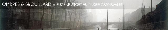 Exposition : Eugène Atget, Paris au Musée Carnavalet, à Paris, jusqu`au 29 juillet 2012