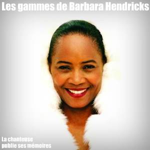 Ouvrage : Ma Voie, par Barbara Hendricks aux éditions Les Arènes