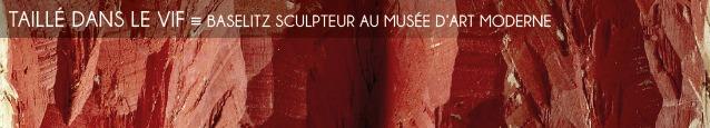 Exposition : Baselitz sculpteur au Musée d`Art Moderne, à Paris, jusqu`au 29 janvier 2012.