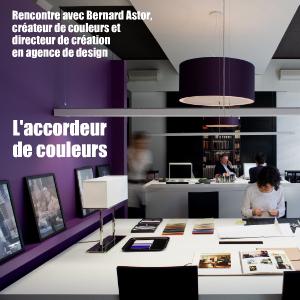Dossier couleurs : Portrait de Bernard Astor, créateur de couleurs et directeur de création en agence de design.