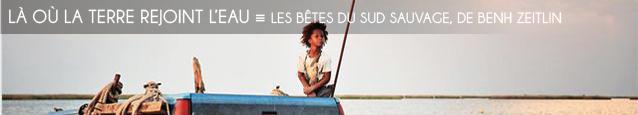 Deauville 2012 : Les Bêtes du Sud sauvage, de Benh Zeitlin