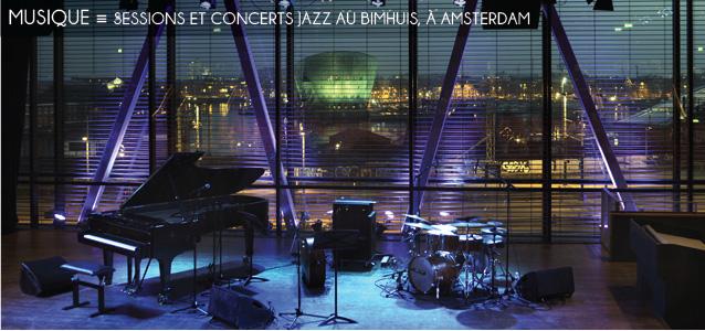 Choix de la rédaction : The Bimhuis, salle de concerts jazz à Amsterdam