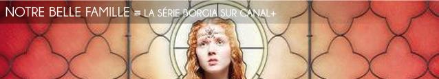 Série TV : Borgia de Tom Fontana, diffusée sur Canal+ en octobre 2011.