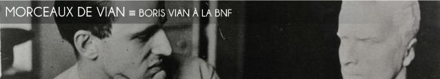 Exposition : Boris Vian à la BnF, jusqu`au 15 janvier 2011