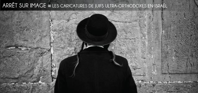 Dossier `Pour faire court` : les caricatures de juifs ultra-orthodoxes dans la presse israélienne