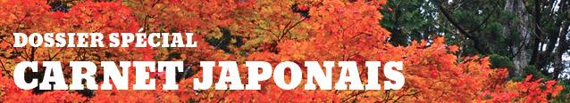 Dossier spécial : Carnet japonais