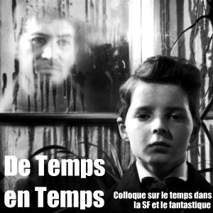 Colloque du CERLI, à Bordeaux, du 26 au 28 novembre 2009 : le Temps dans la science-fiction et le fantastique, dans la littérature et le cinéma
