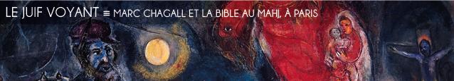 Dossier Couleurs : Marc Chagall et la Bible, au Musée d`Art et d`Histoire du Judasme, à Paris, jusqu`au 5 juin 2011.