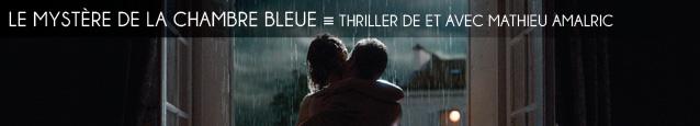Cannes 2014 : La Chambre bleue, thriller de et avec Mathieu Amalric