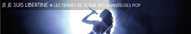 Chronique : les tenues des chanteuses pop