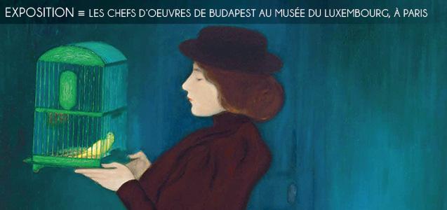 Exposition : Chefs d`oeuvre de Budapest au Musée du Luxembourg, à Paris
