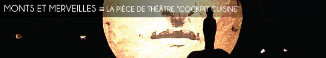 Théâtre : Cockpit Cuisine, de et avec De Benoit Faivre, Laurent Fraunié et Harry Holtzman