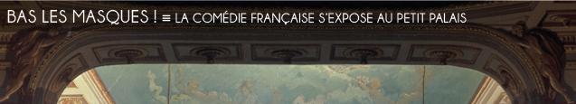 Exposition : La Comédie Française s`expose au Petit Palais, jusqu`au 15 janvier 2012.