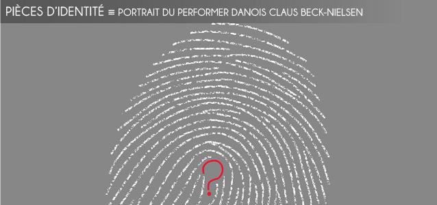 Dossier contraintes : Portrait du performer Claus Beck-Nielsen