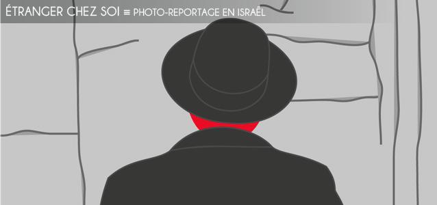 Dossier contraintes : Photo-reportage en Israël