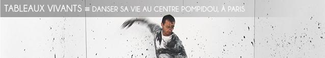Exposition : Danser sa vie, au Centre Pompidou, jusqu`au 2 avril 2012.