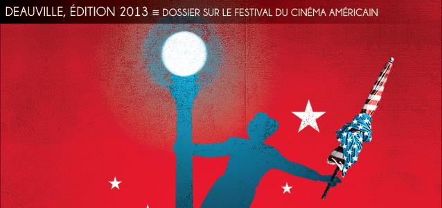 Dossier spécial : Le festival de Deauville, édition 2013