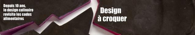 Exposition : Food Design au Lieu du Design, à Paris, jusqu`au 30 avril 2011.
