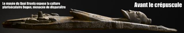 Exposition : Dogon au Musée du Quai Branly, jusqu`au 24 juillet 2011.