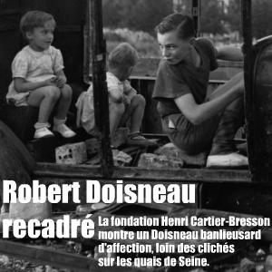 Exposition à la fondation HCB : à pied ou à vélo, le photographe Robert Doisneau a fait plusieurs fois le tour de la banlieue pour y poser son objectif.