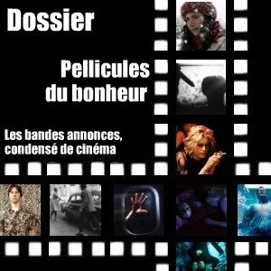 Dossier spécial : une histoire du cinéma condensée dans quelques minutes de bandes annonces magistrales.