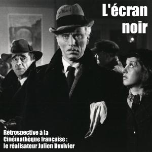 Cinéma : rétrospective Julien Duvivier à la Cinémathèque française, à Paris, jusqu`au 15 mai 2010.