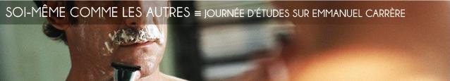 Compte rendu de journée d`études : Autour d`Emmanuel Carrère