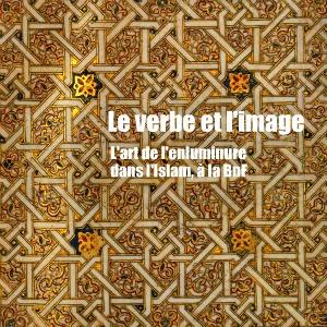 Exposition : Enluminures en terre d`Islam, à la BnF, à Paris, jusqu`au 25 septembre 2011.