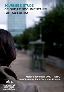 ce que le documentaire fait au format, journée d`études, INHA, IRCAV, docu-fiction, documentaire-création, paris 3, colloque, documentaire, cinéma, format, sorbonne nouvelle