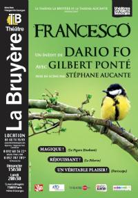 francesco, dario fo, dario, fo stéphane aucante, aucante, gilbert ponté, ponté, gilbert, théâtre, la bruyère, bruyère, paris, saint françois d`assise, saint, françois, oiseau, mise en scène