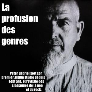 Scratch my back : reprises de David Bowie, Regina Spektor et d`autres par l`anglais Peter Gabriel.