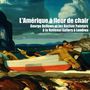 Exposition : George Bellows and the Aschan Painters à la National Gallery, à Londres, jusqu`au 30 mai 2011.