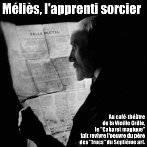 Spectacle : Méliès, cabaret magique, au café-théâtre de la Vieille Grille, mis en scène par Laurent Berman et Anne Quesemand.