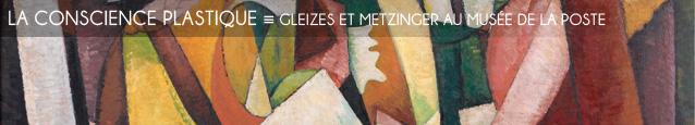Exposition : Gleizes et Metzinger - Du cubisme, et après ? à L`Adresse - Musée de la Poste, jusqu`au 22 septembre 2012