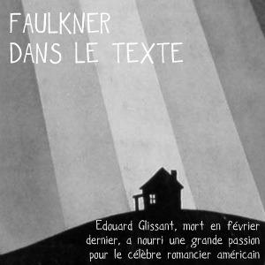 Dossier flânerie : Edouard Glissant et William Faulkner.