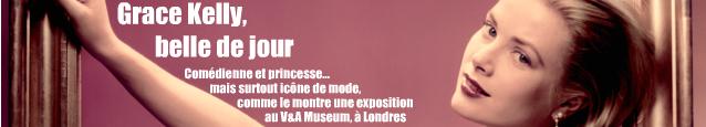 Exposition : Grace Kelly, Style icon au Victoria and Albert Museum, à Londres, jusqu`au 26 septembre 2010