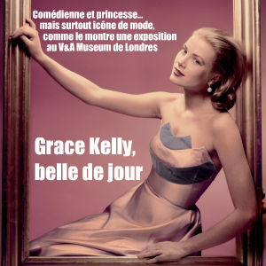 Exposition : Grace Kelly, Style icon au Victoria and Albert Museum, à Londres, jusqu`au 26 septembre 2010.