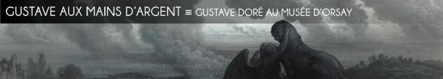 Exposition : Gustave Doré - L'imaginaire au pouvoir au Musée d'Orsay, à Paris