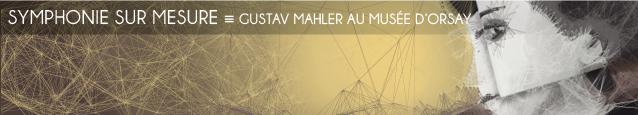 Exposition : Gustav Mahler au Musée d`Orsay, à Paris, jusqu`au 29 mai 2011.