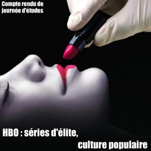 Compte rendu de journée d`études - HBO : séries d`élite, culture populaire, le 8 juin 2010