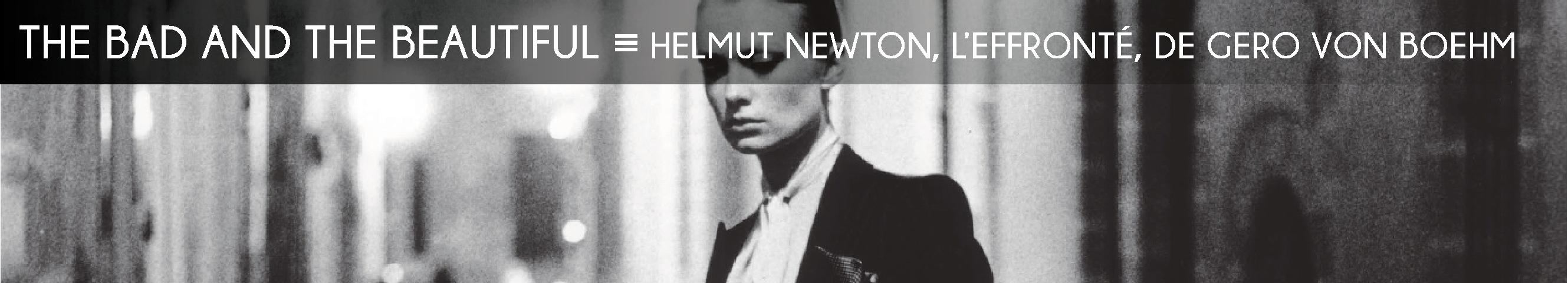 helmut newton, gero von boehm, cinema, photographie, mode, femme fatale, nu, provocation, scandale