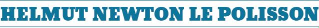 Helmut, newton, helmut newton, sumo, berlin, exposition, rétrospective, photographie, photo, photos, livre, interview, citation, citations, museum, biographie, histoire, mort, alice, spring,
