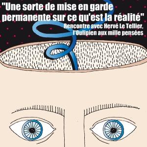 Rencontre avec l`Oulipien Hervé Le Tellier, alors que son texte `Les Amnésiques n`ont rien vécu d`inoubliable` est adapté au Théâtre du Lucernaire, à Paris.