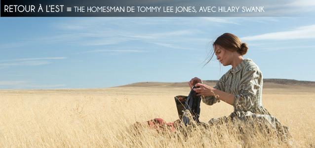 Cannes 2014 : The Homesman de Tommy Lee Jones, avec Hilary Swank