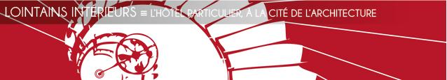 Exposition : L`hôtel particulier, une ambition parisienne à la Cité de l`architecture, à Paris, jusqu`au 19 février 2012