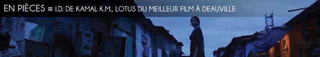 Cinéma : ID de Kamal K.M., Lotus du meilleur film au Festival du film asiatique de Deauville